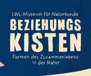 """Ausstellung """"Beziehungskisten"""" im Naturkundemuseum"""