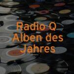 Radio Q - Alben des Jahres