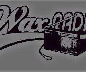 Waxradio #31